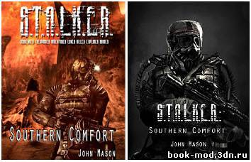 S.T.A.L.K.E.R.: Southern Comfort - зарубежный Сталкер